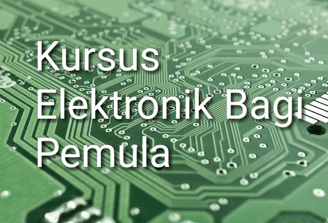 Kursus dasar elektronik bagi pemula