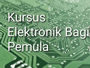Kursus Dasar Servis Elektronik Bagi Pemula