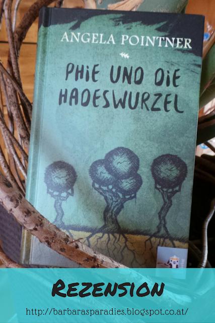 Buchrezension #163 Phie und die Hadeswurzel von Angela Pointner