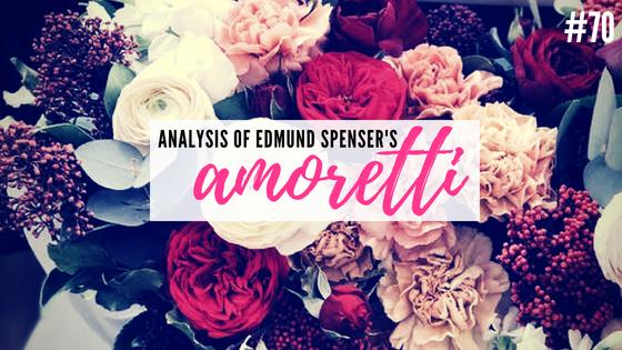 Amoretti #70 by Edmund Spenser- Analysis