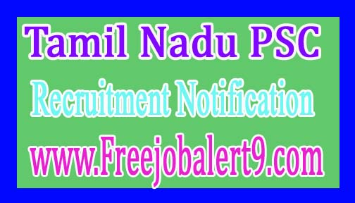 Tamil Nadu PSCTNPSC Recruitment Notification 2017