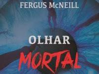 """Resenha: """"Olhar Mortal"""" - Série Inspetor Harland - Livro 01 -   Fergus McNeill"""