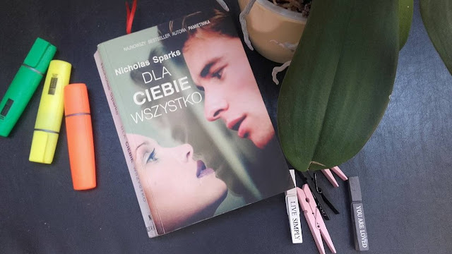 """#57 """"Dla ciebie wszystko"""" - Nicholas Sparks w kolejnej wzruszającej powieści"""