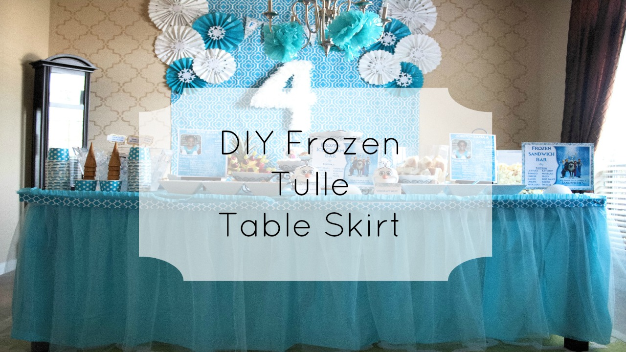2) DIY Frozen Tulle Table Skirt & Frozen Party Ideas: How to Set Up the Ultimate Frozen Party u2013 The ...