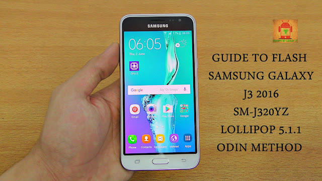 Guide To Flash Samsung Galaxy J3 2016 SM-J320YZ Lollipop 5.1.1 Odin Method Tested Firmware All Regions