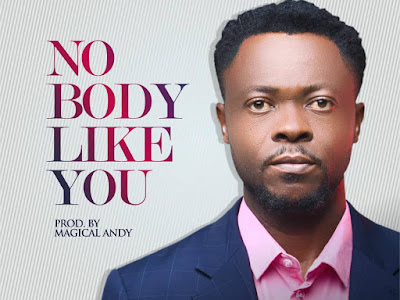 DOWNLOAD MP3: Dimel Felix - No Body like You || @iamDimelFelix