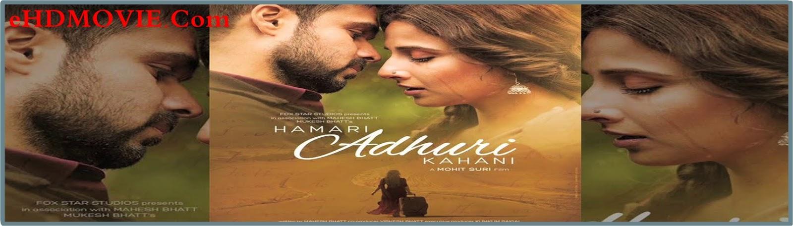 Hamari Adhuri Kahani 2015 Full Movie Hindi 720p - 480p ORG HDRip 350MB - 800MB ESubs Free Download