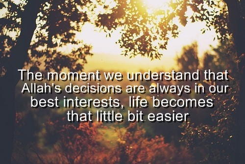 Allah Quotes: The moment we understand that - Allah's decisions