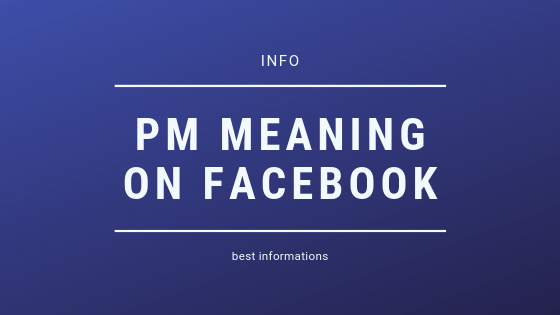 What Does Pm You Mean On Facebook<br/>