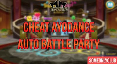 Cheat Ayodance Auto Battle Party 6171
