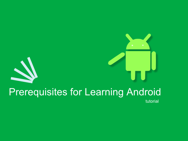 10 Prerequisites for Learning Android Development - BigKnol