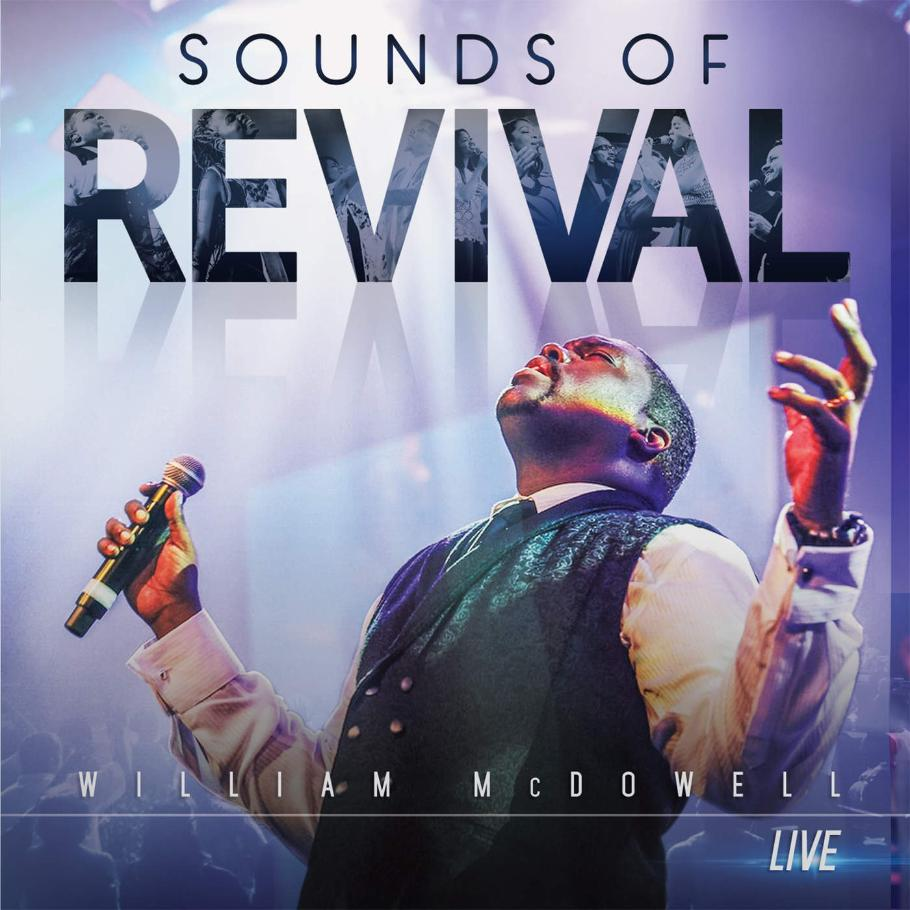 Christian Playlists: WILLIAM MCDOWELL - SOUND OF REVIVAL (2016)