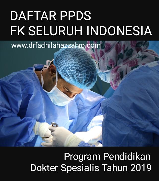 Daftar Program Pendidikan Dokter Spesialis (PPDS) Fakultas Kedokteran Seluruh Indonesia Tahun 2019