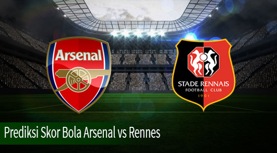 Prediksi  Skor Bola Arsenal vs Rennes 15 Maret 2019