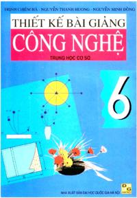 Thiết Kế Bài Giảng Công Nghệ 6 - Trịnh Chiêm Hà
