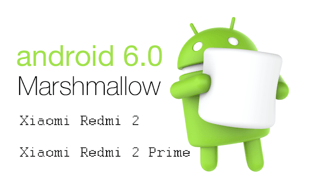 Download ROM Android Marshmallow 6.0 Xiaomi Redmi 2 / Prime