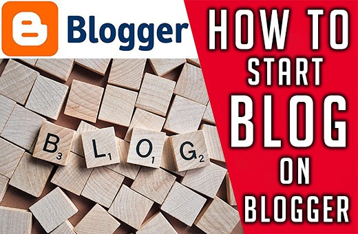 How to start blog on blogger guide