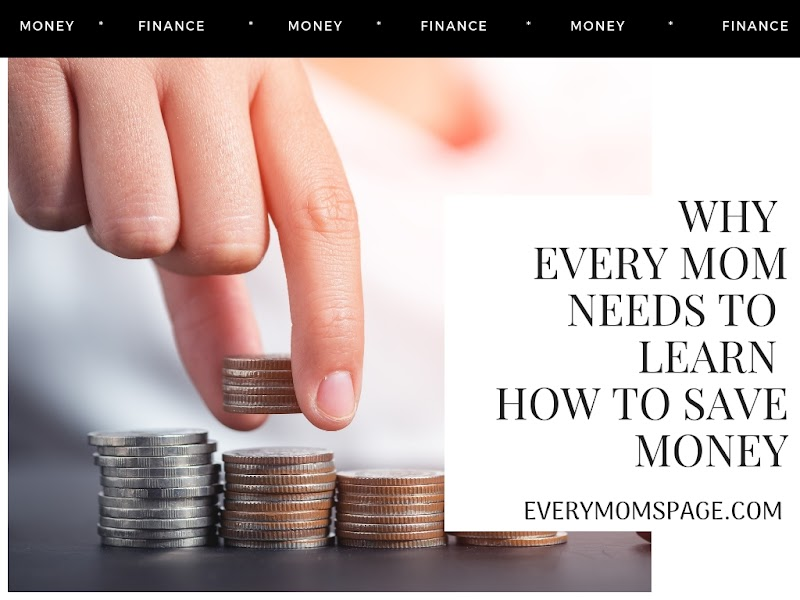 Why Every Mom Needs to Learn How to Save Money