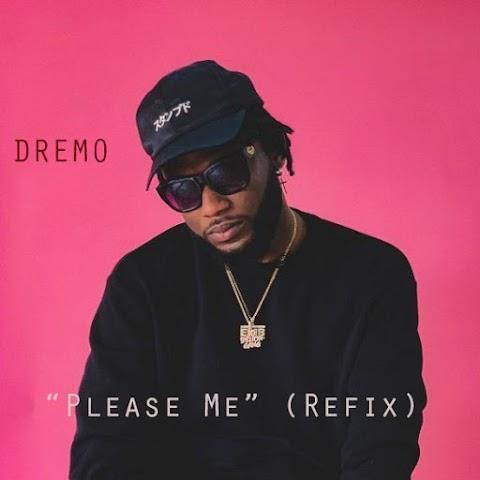[Music + lyrics] Dremo – Please Me (Refix)