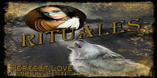 Perfect Love: Rituales