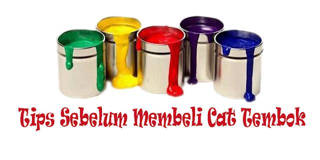 Tips Sebelum Membeli Cat Tembok