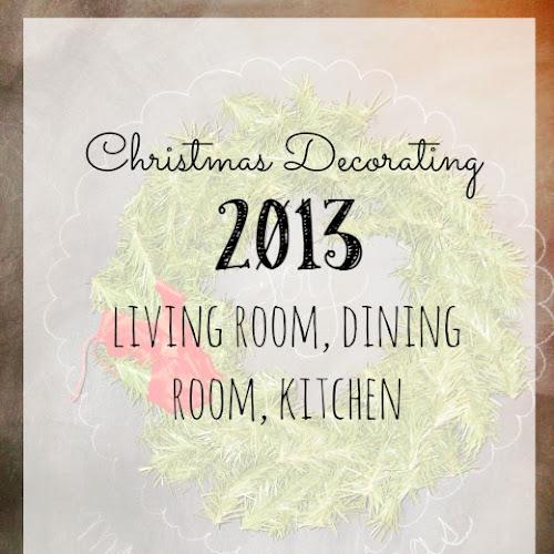 Christmas Decorating 2013 - The Main Level