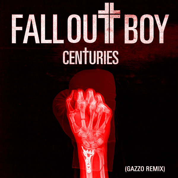 Fall Out Boy - Centuries (Gazzo Remix) - Single Cover