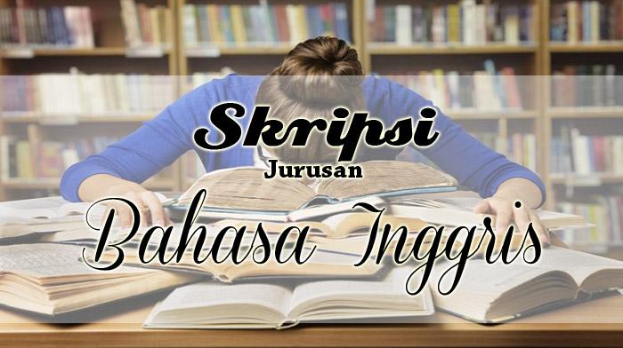 Skripsi Jurusan Bahasa Inggris