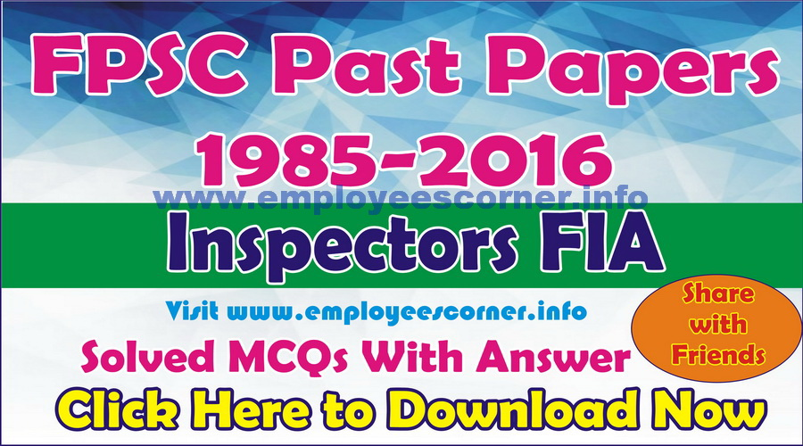 Download Past Papers of FPSC Inspectors FIA Past Papers in 1985-2016
