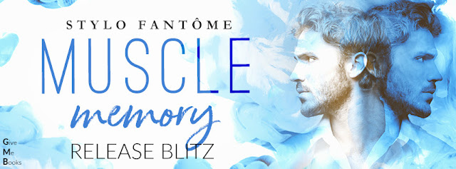 [New Release] MUSCLE MEMORY by Stylo Fantôme @StyloFantome @GiveMeBooksBlog #UBReview