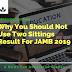 Why You Should Not Use Two Sittings Result For JAMB 2019