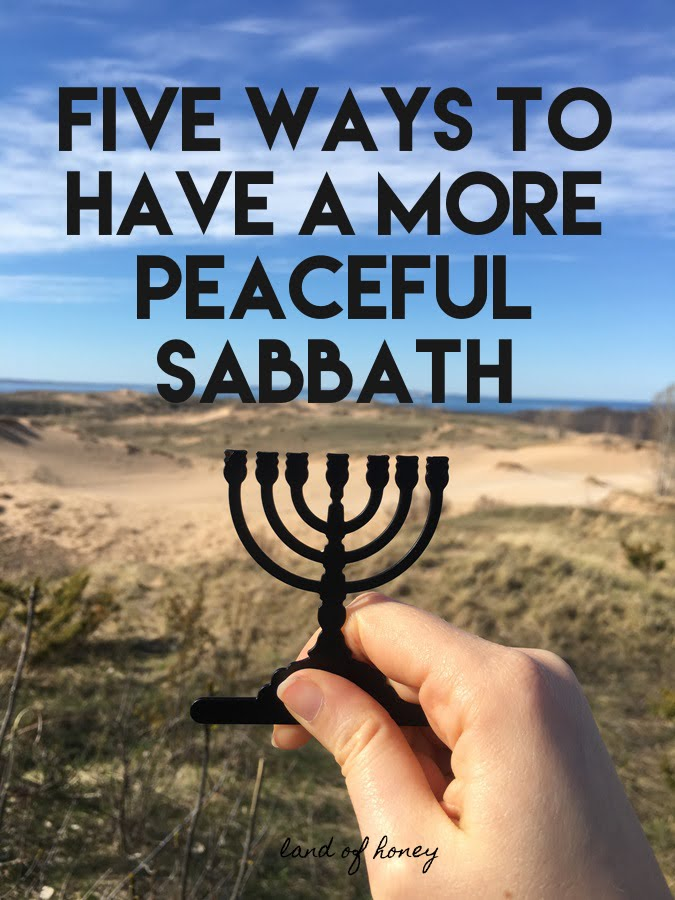 How to Have a More Peaceful Sabbath