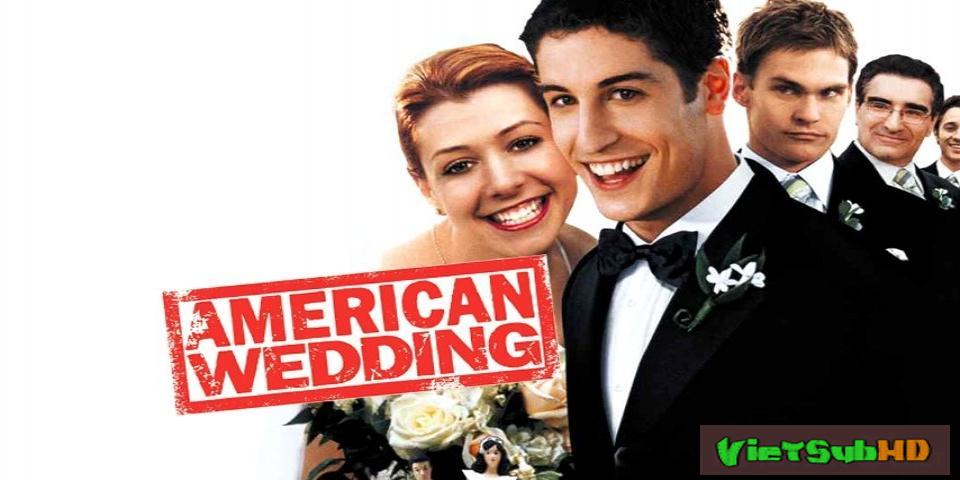Phim Bánh Mỹ 3: Đám Cưới Kiểu Mỹ VietSub HD | American Pie 3: American Wedding 2003