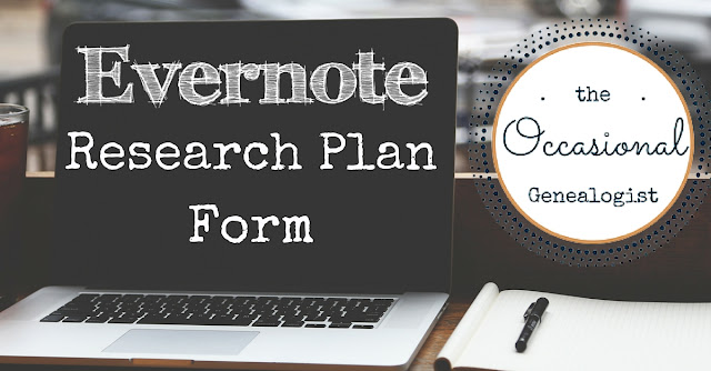 Developing Genealogical Research Plan Form with Analysis (Evernote template)