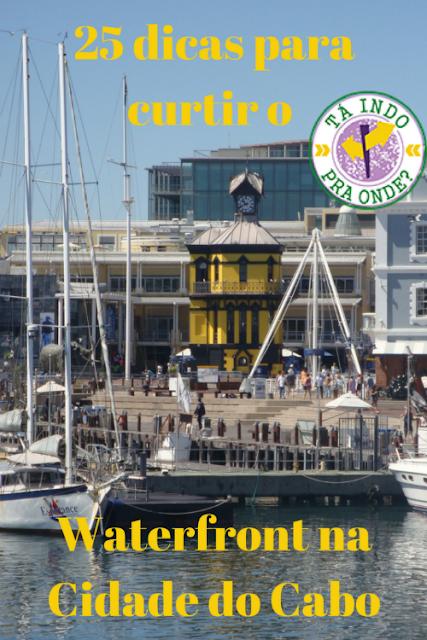 Dicas para curtir o V&A Waterfront, na Cidade do Cabo, África do Sul!