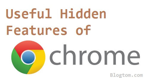 10 Cool and Useful Hidden Features of Google Chrome Browser
