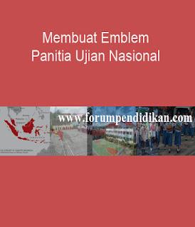 Membuat Emblem Panitia Ujian Nasional