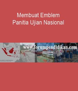 Membuat Emblem Panitia Ujian Nasional | Administrasi Ujian Nasional