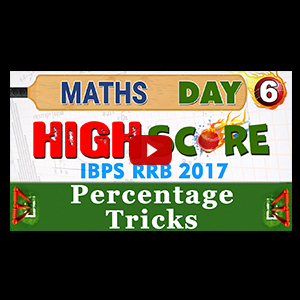 High Score | Percentage Tricks | Day 6 | Maths | Latest Tricks | IBPS RRB 2017