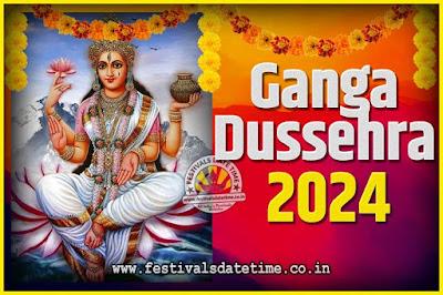 2024 Ganga Dussehra Pooja Date and Time, 2024 Ganga Dussehra Calendar