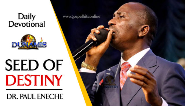 Seeds of Destiny 21 June 2019 Devotional – The Enemies of Great Destiny