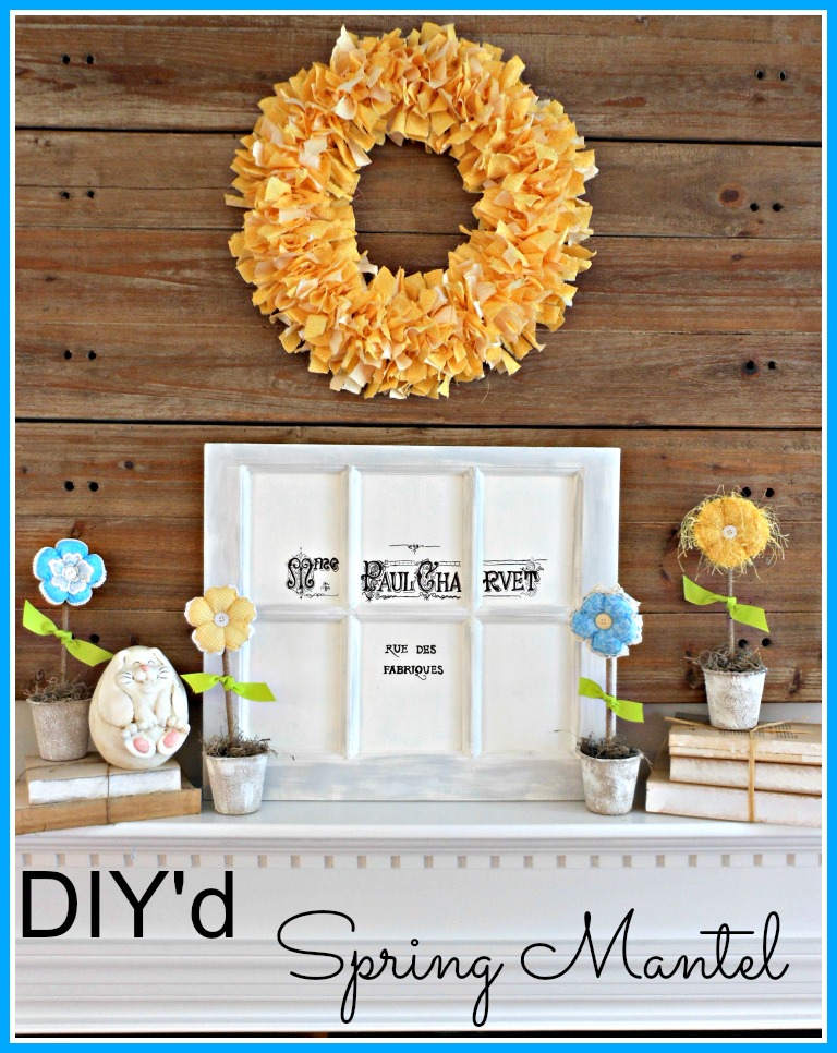 Vintage, Paint and more... A Spring mantel with a fabric rag wreath, a stenciled French graphic window and fabric flowers in painted peat pots DIY'd on a budget