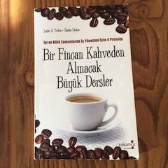 Bir Fincan Kahveden Alinacak Buyuk Dersler