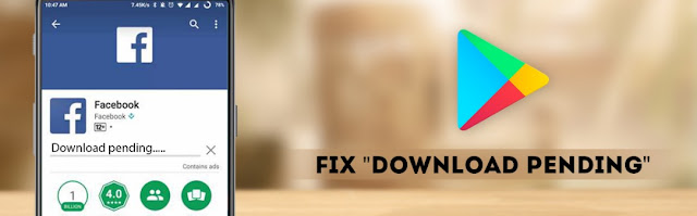 how to fix pending download android playstore