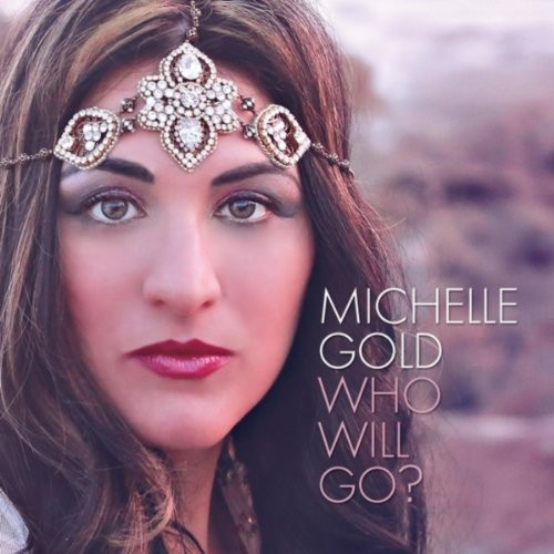 http://messianicradio.com?artist=michelle+gold&album=who+will+go%3F