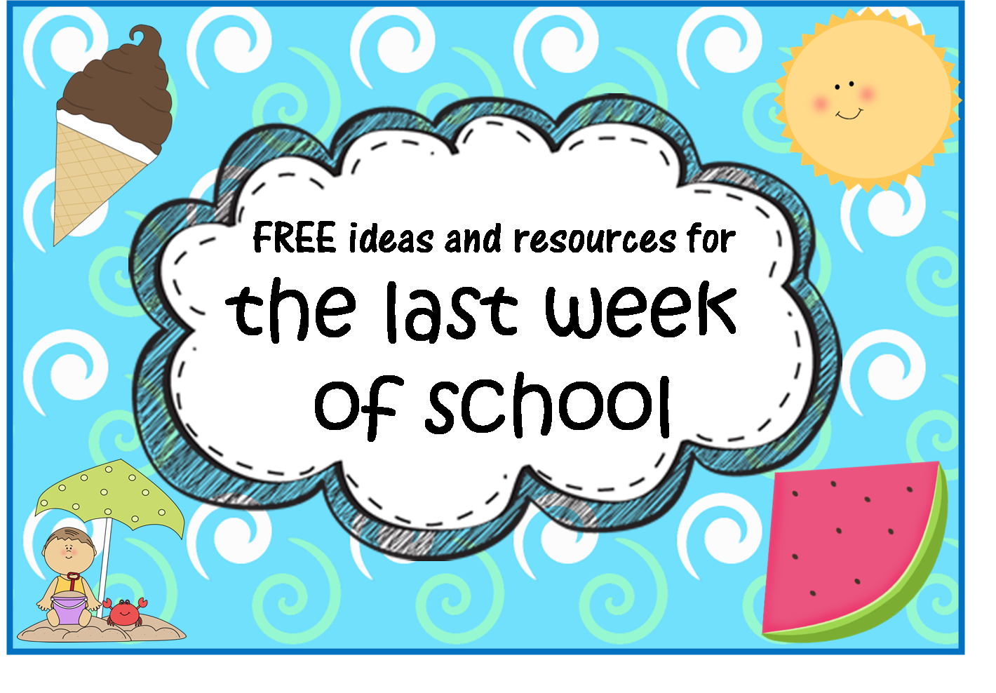 A Crucial Week Free End Of School Year Resources And Ideas