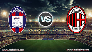 مشاهدة مباراة ميلان وكروتوني Ac Milan Vs Crotone بث مباشر بتاريخ 06-01-2018 الدوري الايطالي