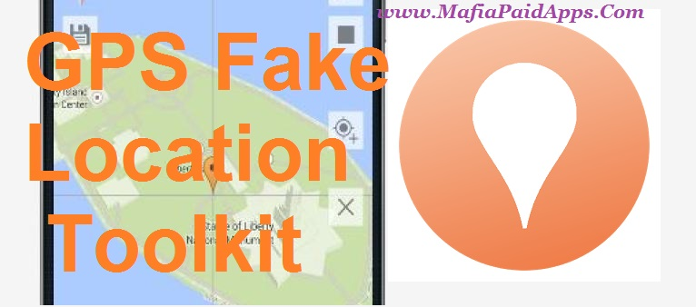GPS Fake Location Toolkit 2 2 0 patched Apk | MafiaPaidApps