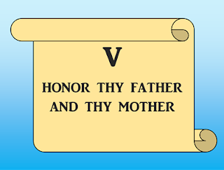 Honor thy father and thy mother.