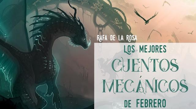 Microrrelatos de fantasía - Microrrelatos de terror - Cuentos Mecánicos de febrero - Rafael de la Rosa